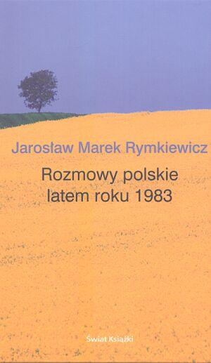 """Okładka książki """"Rozmowy polskie latem 1983 roku"""""""