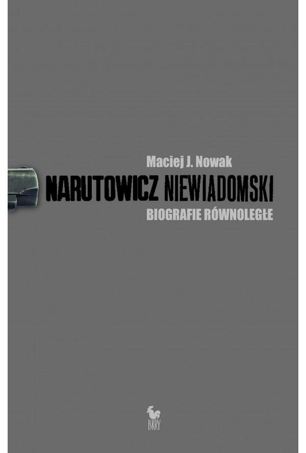 """""""Narutowicz–Niewiadomski. Biografie równoległe"""""""