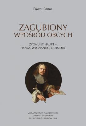 Okładka - Zagubiony wpośród obcych. Zygmunt Haupt – pisarz, wygnaniec, outsider