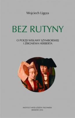 Okładka - Bez rutyny. O poezji Wisławy Szymborskiej i Zbigniewa Herberta
