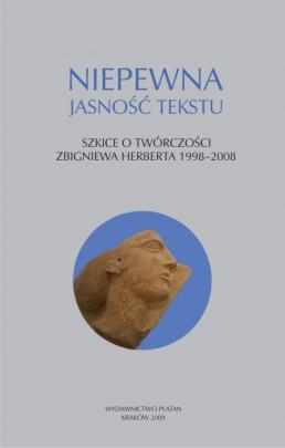 Okładka - Niepewna jasność tekstu. Szkice o twórczości Zbigniewa Herberta 1998–2008