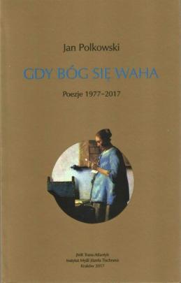 Okładka - Gdy Bóg się waha. Poezje 1977–2017