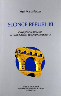Okładka - Słońce republiki. Cywilizacja rzymska w twórczości Zbigniewa Herberta