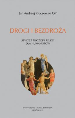 Okładka - Drogi i bezdroża. Szkice z filozofii religii dla humanistów (część I)