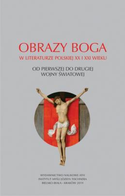 Okładka - Obrazy Boga w literaturze polskiej XX i XXI wieku. Od pierwszej do drugiej wojny światowej