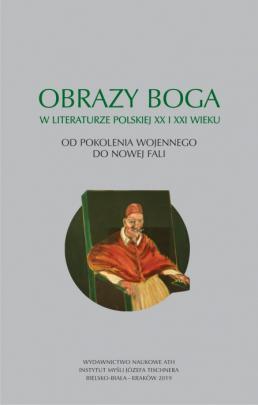 Okładka - Obrazy Boga w literaturze polskiej XX i XXI wieku. Od pokolenia wojennego do Nowej Fali