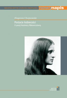 Okładka - Postacie kobiecości. O poezji Kazimiery Iłłakowiczówny