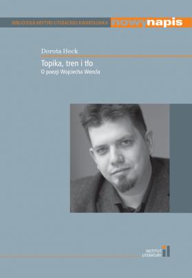 Okładka - Topika, tren i tło. O poezji Wojciecha Wencla
