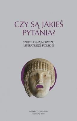 Okładka - Czy są jakieś pytania? Szkice o najnowszej literaturze polskiej