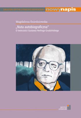 """Okładka - """"Nuta autobiograficzna"""". O twórczości Gustawa Herlinga-Grudzińskiego"""