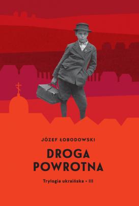 Okładka - Droga powrotna. Trylogia ukraińska cz. III
