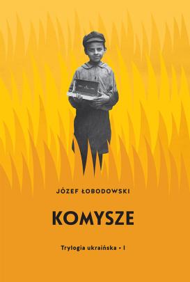 Okładka - Komysze. Trylogia ukraińska cz. I
