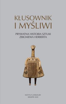 Okładka - Kłusownik i myśliwi. Prywatna historia sztuki Zbigniewa Herberta