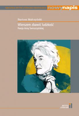 Okładka - Wierszem zbawić ludzkość. Poezja Anny Świrszczyńskiej