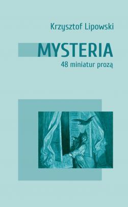 Okładka - Mysteria. 48 miniatur prozą