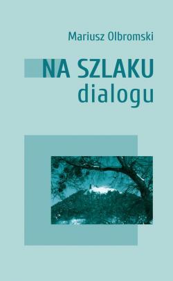 Okładka - Na szlaku dialogu