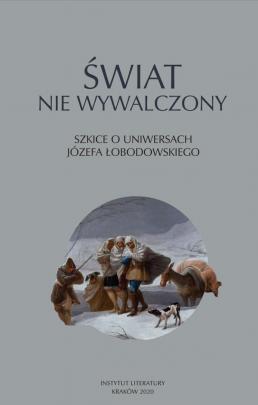 Okładka - Świat nie wywalczony. Szkice o uniwersach Józefa Łobodowskiego