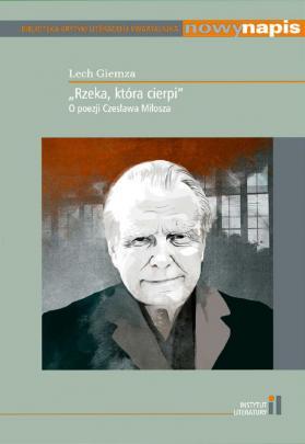 """Okładka - """"Rzeka, która cierpi"""". O poezji Czesława Miłosza"""
