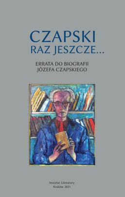 Okładka - Czapski raz jeszcze…. Errata do biografii Józefa Czapskiego